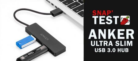 [Snap'Test] Hub USB 3.0 Anker Ultra Slim