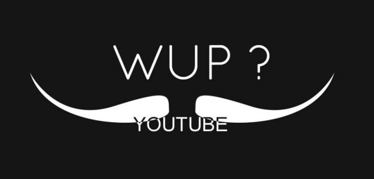 What's up Youtube ? #WUP 2